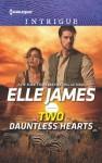 Two Dauntless Hearts - Elle James