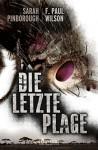 Die letzte Plage: Endzeit-Thriller (Spannung, Apokalypse, Dystopie) - Sarah Pinborough, F. Paul Wilson