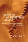 Economics of Industrial Ecology: Materials, Structural Change, and Spatial Scales - Jeroen C.J.M. van den Bergh