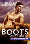 Boots on the Ground - Rebecca Crowley