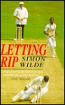 Letting Rip: Fast Bowling from Lillee to Wagar - Simon Wilde