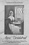 Anne Bradstreet: The Life and Legacy of the Famous Puritan Poet in the American Colonies - Charles River Editors