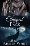 The Alpha's Mark: Claimed by the Pack - Part One - Kimber White