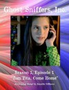 Ghost Sniffers, Inc. Season 1, Episode 1 Script: Tom Tita, Come Home - Jennifer Dimarco