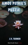 Amos Petrie's Puzzle: An Amos Petrie Mystery (Black Heath Classic Crime) - Turner Publishing Company