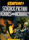 Starlog's Science Fiction Heroes & Heroines - David McDonnell