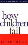 How Children Fail - John Holt