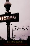 Three to Kill - Jean-Patrick Manchette, Donald Nicholson-Smith