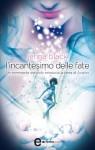 L'incantesimo delle fate (eNewton Narrativa) (Italian Edition) - Jenna Black, M. L. Martini