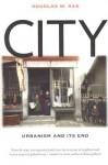City: Urbanism and Its End - Douglas W. Rae