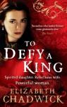 To Defy a King (William Marshal) - Elizabeth Chadwick