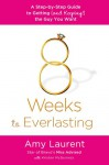 8 Weeks to Everlasting: A Step-By-Step Guide to Getting (and Keeping!) the Guy You Want - Amy Laurent, Kristen McGuiness