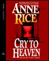 Cry to Heaven - Anne Rice, Tim Curry