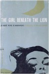 The Girl Beneath the Lion (Jupiter Bks.) - André Pieyre de Mandiargues