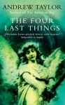 The Four Last Things - Andrew Taylor