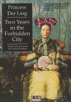 Two Years in the Forbidden City - Der Ling, Graham Earnshaw