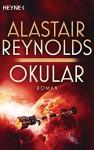 Okular: Roman (Poseidons Children 1) (German Edition) - Alastair Reynolds, Irene Holicki