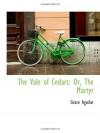 The Vale of Cedars: Or, The Martyr - Grace Aguilar