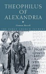 Theophilus of Alexandria - Norman Russell