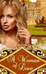 A Woman of Love (Honour, Love, and Courage Series) - Marlow Kelly
