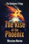The Rise of the Phoenix: The Daimones Trilogy, Vol. 3 - Massimo Marino, Susan Uttendorfsky