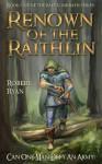 Renown of the Raithlin (The Raithlindrath Series Book 1) - Robert Ryan