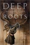 Deep Roots - Ruthanna Emrys