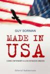 Made in Usa: Cómo entender a los Estados Unidos - Guy Sorman