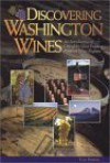 Discovering Washington Wines: An Introduction to One of the Most Exciting Premium Wine Regions - Tom Parker