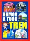 Humor a todo tren - Kim, Jordi Bernet, Manel Fontdevila, Carlos Trillo, Miguel Gallardo, Bernardo Vergara, Albert Monteys