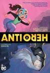 Anti/Hero - Demitria Lunetta, Kate Karyus Quinn, Maca Gil
