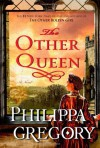 The Other Queen - Anna Bentinck, Roger May, Philippa Gregory, Colleen Prendergast