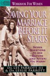 Saving Your Marriage Before It Starts Workbook for Women: Seven Questions to Ask Before (and After) You Marry - Les Parrott III, Leslie Parrott