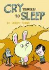 Cry Yourself to Sleep - Jeremy Tinder