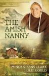 The Amish Nanny - Mindy Starns Clark, Leslie Gould