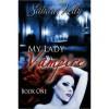 My Lady Vampire - Book One - Sahara Kelly