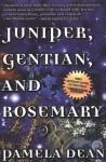 Juniper, Gentian, and Rosemary - Pamela Dean