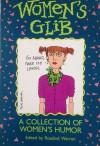 Women's Glib: A Collection of Women's Humor - Rosalind Warren