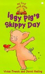 Iggy Pig's Skippy Day (Iggy Pig #2) (My First Read Alones) - Vivian French, David Melling