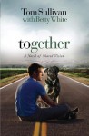 Together: A Novel of Shared Vision - Tom Sullivan, Betty White