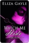 Watch Me Hide - Eliza Gayle
