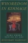 Whoredom in Kimmage: The Private Lives of Irish Women - Rosemary Mahoney