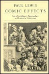 Comic Effects: Interdisciplinary Approaches To Humor In Literature - Paul Lewis