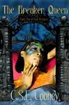 The Breaker Queen (Dark Breakers Book 1) - C. S. E. Cooney, Patty Templeton, Jeremy Cooney