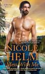 Mess with Me (A Mile High Romance #2) - Nicole Helm