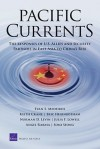 Pacific Currents: The Responses of U.S. Allies and Security Partners in East Asia to China's Rise - Evan S. Medeiros, Keith Crane, Norman D. Levin, Eric Heginbotham, Julia F. Lowell