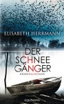 Der Schneegänger: Kriminalroman - Elisabeth Herrmann