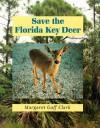 Save the Florida Key Deer - Margaret Goff Clark