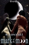 Mark of the Moon - B.J. McCall