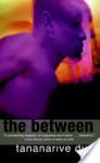 The Between - Tananarive Due
